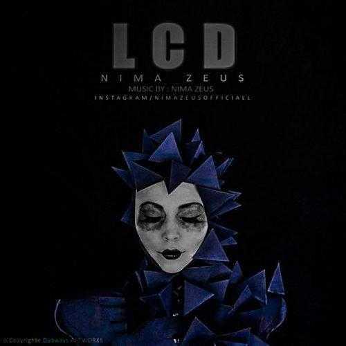 دانلود آهنگ جدید نیما زئوسبه نام LCD