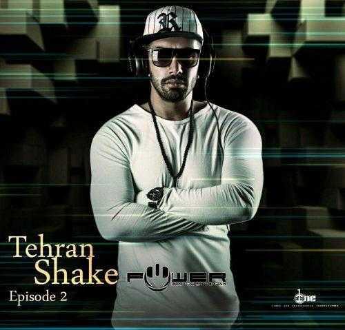 دانلود ریمیکس جدید DJPowerبه نام Tehran Shake Episode 2