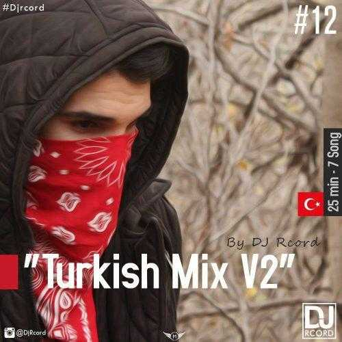 photo ۲۰۱۸ ۱۲ ۱۸ ۰۱ ۵۱ ۵۱ - دانلود ریمیکس جدیددی جیرکورد به نام ترکیش میکس 2