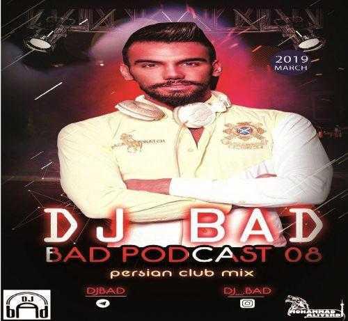 دانلود ریمیکس جدیددی جی بد به نام بد پادکست 08