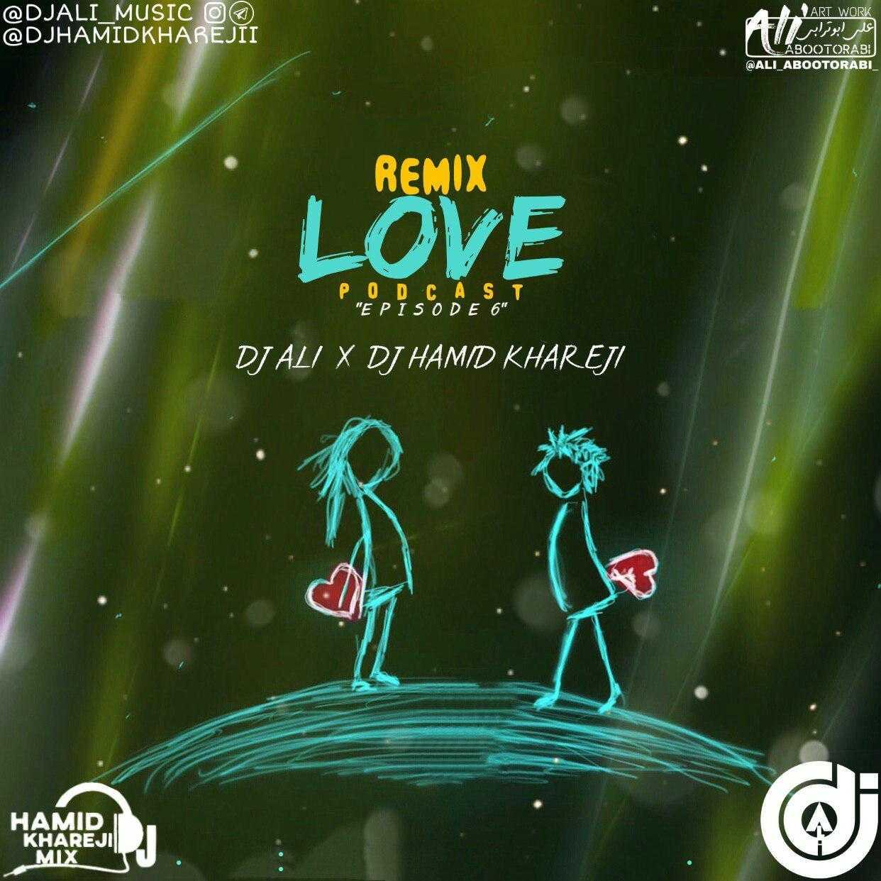 دانلود ریمیکس جدیددی جی حمید خارجیودی جی علی به نام Love 06