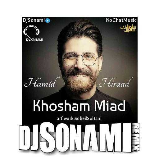Remix MusicHamid Hiraad – Khosham Miad