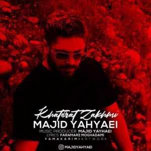 دانلود آهنگ جدیدمجید یحیایی به نام خاطرات زخمی