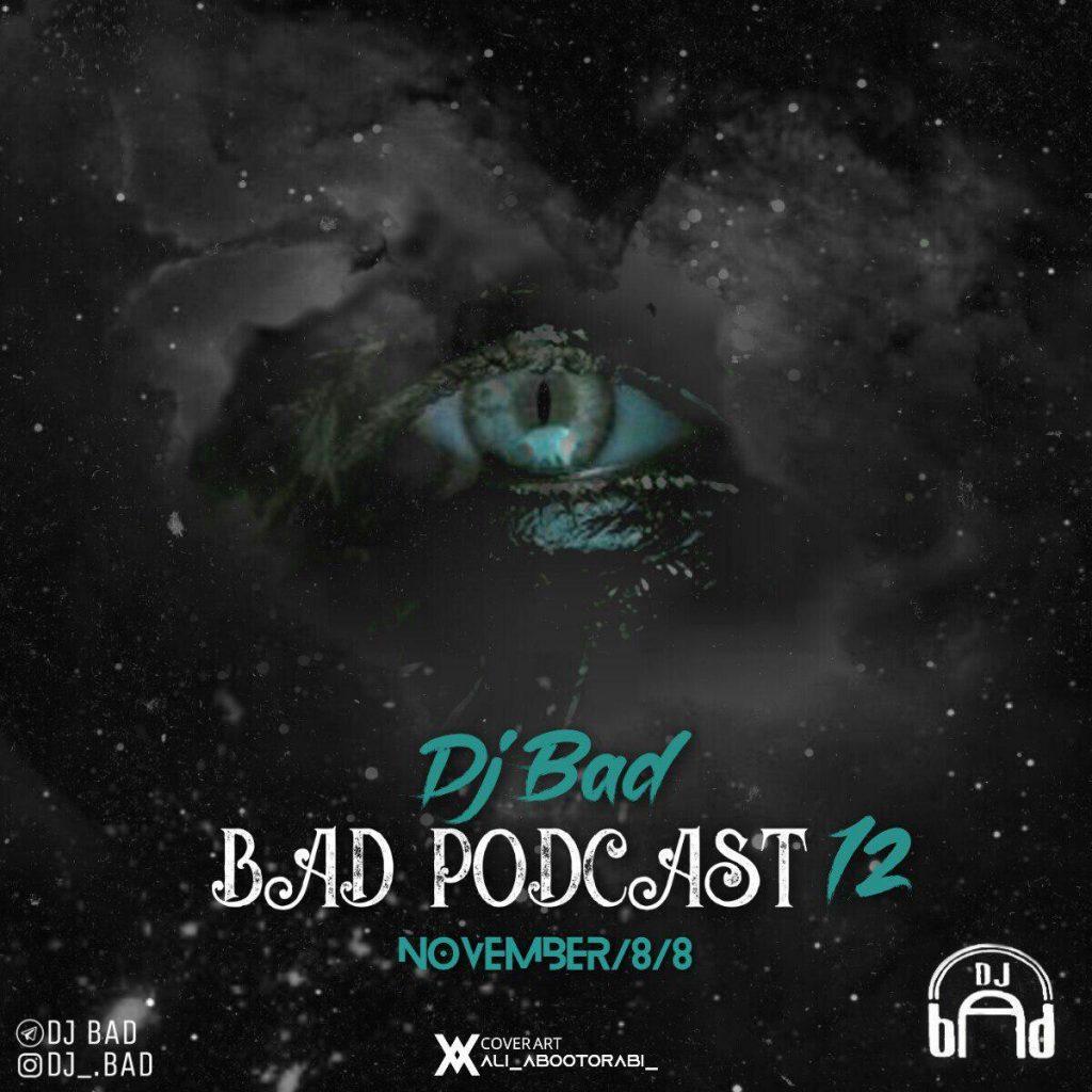 دانلود ریمیکس جدید دی جی بد به نام بد پادکست 12