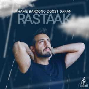 Rastaak - Hame Baroono Doost Daran