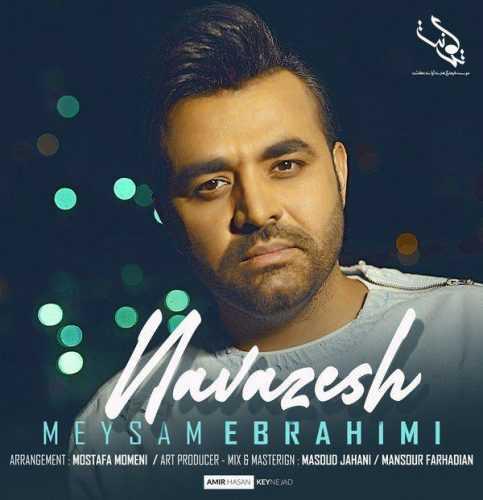 آهنگ جدیدمیثم ابراهیمی به نام نوازش