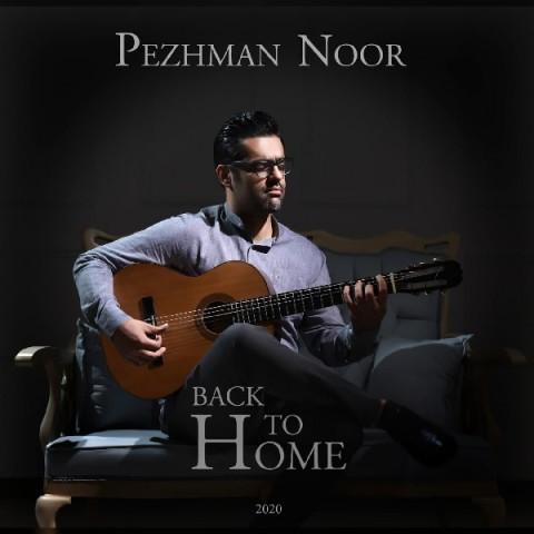 دانلود آهنگ جدید پژمان نور به نام بازگشت به خانه
